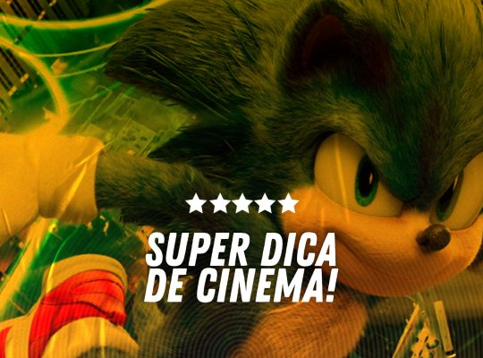 Super Dica de Cinema | Sonic